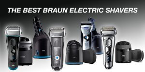 Best Braun Electric Shavers Review