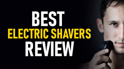 The Best Electric Shaver – Review of 2020 Options