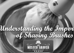 Understanding the Importance of Shaving Brushes