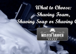 Pre-Shave Cosmetics. What to Choose: Shaving Foam, Shaving Soap or Shaving Cream?